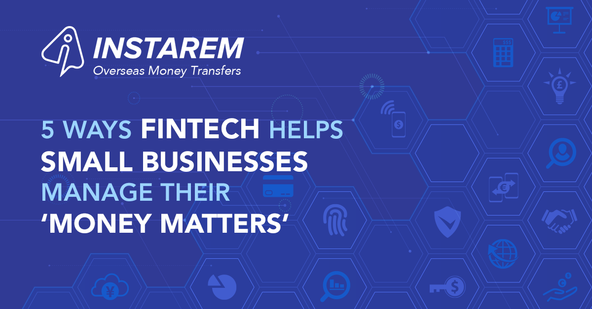 5 Ways FinTech Helps Small Businesses Better Manage Their 'Money Matters'