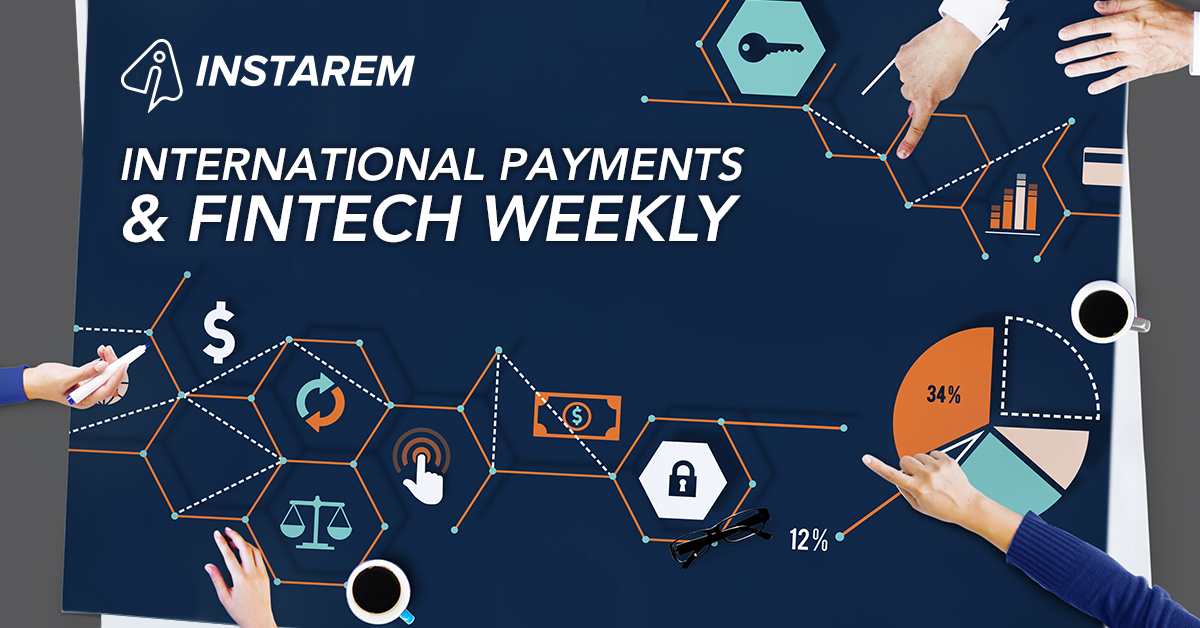 InstaReM Overseas Money Transfer & Weekly Fintech Round-up