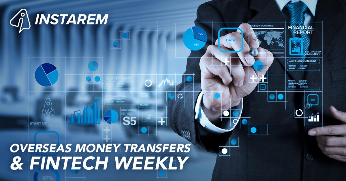 InstaReM Overseas Money Transfer & Weekly Fintech Round-up